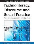 Technoliteracy, Discourse and Social Practice: Frameworks and Applications in the Digital Ag...