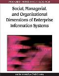 Social, Managerial, and Organizational Dimensions of Enterprise Information Systems (Premier...