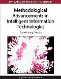 Methodological Advancements in Intelligent Information Technologies: Evolutionary Trends (Ad...