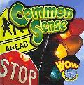 Common Sense (Wow World of Wonder)