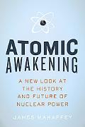 Atomic Awakening: A New Look at Nuclear Power and Today's Energy Crisis
