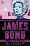 James Bond: Icebreaker: A Novel (James Bond 007)