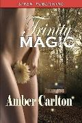 Trinity Magic (Siren Publishing)