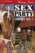 Sex Party [Cowboy Sex 1] (Siren Menage Amour #27)