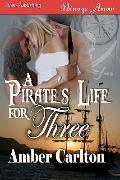 A Pirate's Life for Three (Siren Publishing Menage Amour)