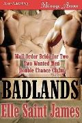 Badlands [Mail Order Bride for Two, Two Wanted Men, Double Chance Claim] (Siren Publishing M...