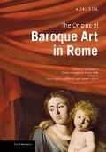Origins of Baroque Art in Rome