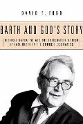 Barth and God's Story: Biblical Narrative and the Theological Method of Karl Barth in the Ch...