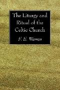 The Liturgy and Ritual of the Celtic Church