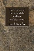 The Doctrine of the Messiah in Medieval Jewish Literature