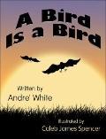 Bird Is a Bird