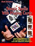 Simple Spells With Playing Cards: Shuffle An Ordinary Deck Of Playing Cards For Love, Luck A...
