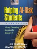Helping at Risk Students: A Group Counselling Approach for Grades 6-9