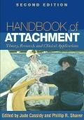 Handbook of Attachment: Theory, Research, and Clinical Applications, Second Edition