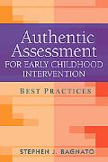 Authentic Assessment for Early Childhood Intervention: Best Practices (The Guilford School P...