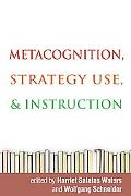 Metacognition: Strategy Use, and Instruction