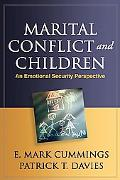 Marital Conflict and Children: An Emotional Security Perspective (The Guilford Series on Soc...