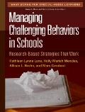 Managing Challenging Behaviors in Schools: Research-Based Strategies That Work (What Works f...