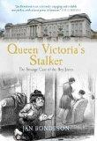 Queen Victoria's Stalker: The Strange Case of the Boy Jones (True Crime History)