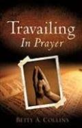 Travailing in Prayer