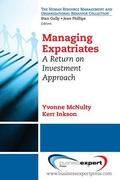 Managing Expatriates : A Return on Investment Approach