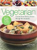 Vegetarian: Create Great-Tasting Dishes Through the Seasons