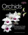 Orchids for Every Home : The Beginner's Guide to Growing Beautiful, Easy-Care Orchids