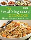 The 5-10-15 Cookbook: Fabulous Meals Using 5 Ingredients, 10 Minutes of Preparation, and 15 ...