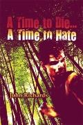 A Time To Die.A Time To Hate