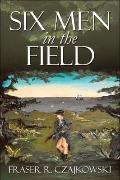 Six Men in the Field