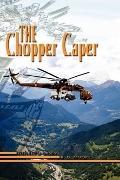 Chopper Caper