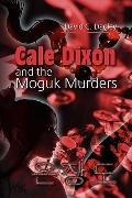 Cale Dixon And The Moguk Murder