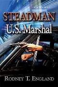 Steadman: U. S. Marshal