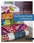 The Practical Guide to Patchwork: New Basics for the Modern Quiltmaker (Stash Books)