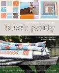 Block Party--The Modern Quilting Bee: The Journey of 12 Women, 1 Blog, & 12 Improvisational ...