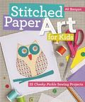Stitched Paper Art for Kids : 22 Cheeky Pickle Sewing Projects
