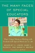 The Many Faces of Special Educators: Their Unique Talents in Working with Students with Spec...
