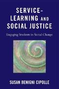 Service-Learning and Social Justice: Engaging Students in Social Change