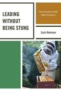 Leading Without Being Stung : The Instructional Leader Meets the Apiarist