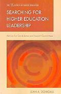 Searching for Higher Education Leadership: Advice for Candidates and Search Committees (Ace/...