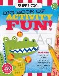 Super Cool Big Book of Activity Fun!