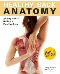 Healthy Back Anatomy : A Chiropractor's Guide to a Pain-Free Back