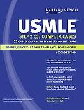 Kaplan Medical USMLE Step 2 CS: Complex Cases: 35 Cases You Are Likely to See on the Exam