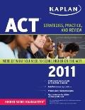 Kaplan ACT 2011 : Strategies, Practice, and Review