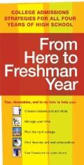 From Here to Freshman Year: College Admissions Strategies for All Four Years of High School