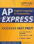 Kaplan AP English Language & Composition Express