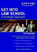 Get Into Law School (Get Into Law School: A Strategic Approach)