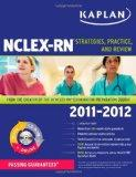 Kaplan NCLEX-RN 2011-2012 : Strategies, Practice, and Review