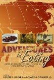 Adventures in Eating : Anthropological Experiences in Dining from Around the World
