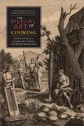 Menial Art of Cooking : Archaeological Studies of Cooking and Food Preparation